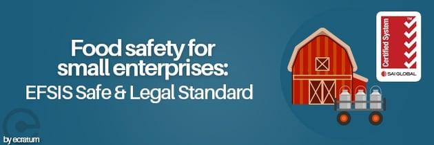 Food safety for small enterprises: EFSIS Safe & Legal Standard