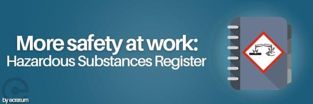 More safety at work: Hazardous Substances Register