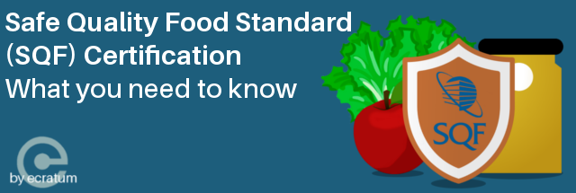 Safe Quality Food Standard (SQF) Certification - What you